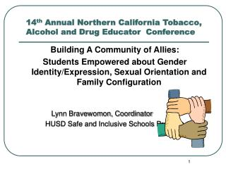14 th  Annual Northern California Tobacco, Alcohol and Drug Educator  Conference