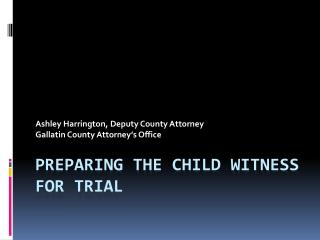Preparing the Child Witness for Trial