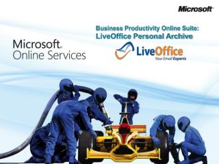 Business Productivity Online Suite:  LiveOffice Personal Archive