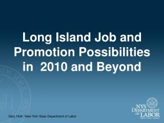 Long Island Job and Promotion Possibilities in  2010 and Beyond