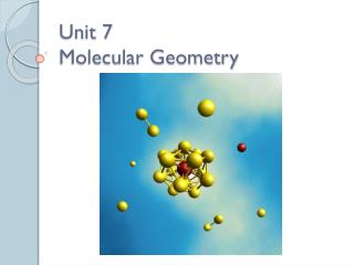 Unit 7 Molecular Geometry