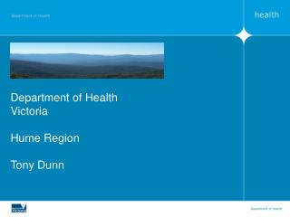 Department of Health Victoria Hume Region Tony Dunn