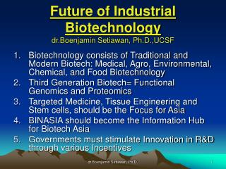 Future of Industrial Biotechnology dr.Boenjamin Setiawan, Ph.D.,UCSF