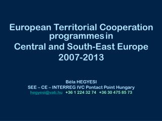 European Territorial Cooperation programmes in  Central and  South-East Europe 2007-2013