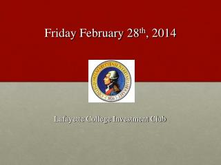 Friday February 28 th , 2014