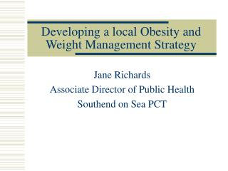 Developing a local Obesity and Weight Management Strategy