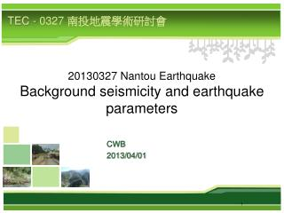 20130327 Nantou Earthquake Background seismicity and earthquake parameters