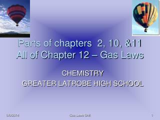 Parts of chapters  2, 10, &11 All of Chapter 12 – Gas Laws