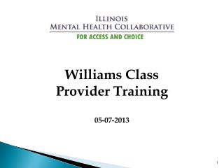 Williams Class Provider Training 05-07-2013