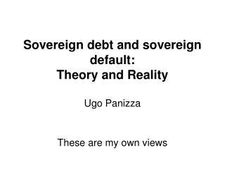 Sovereign debt and sovereign default: Theory and Reality