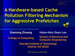 A  Hardware -b ased Cache Pollution Filtering Mechanism for Aggressive Prefetches