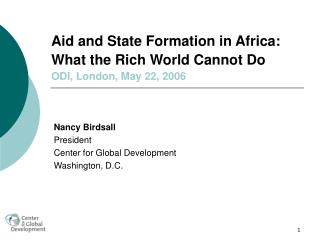 Aid and State Formation in Africa: What the Rich World Cannot Do ODI, London, May 22, 2006