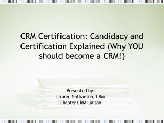 CRM Certification: Candidacy and Certification Explained (Why YOU should become a CRM!)