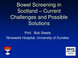 Bowel Screening in Scotland – Current Challenges and Possible Solutions
