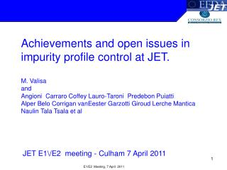 Achievements and open issues in impurity profile control at JET. M. Valisa  and