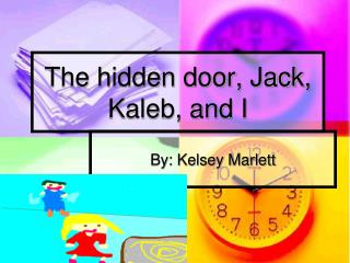 The hidden door, Jack, Kaleb, and I