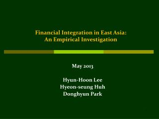 Financial Integration in East Asia:  An Empirical Investigation