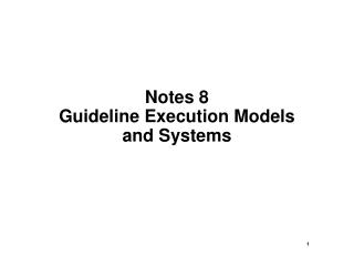 Notes 8 Guideline Execution Models and Systems