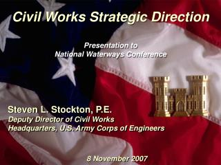 Civil Works Strategic Direction Presentation to National Waterways Conference