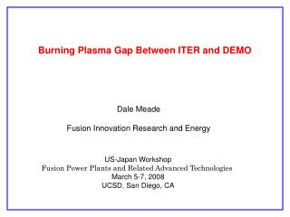 Burning Plasma Gap Between ITER and DEMO