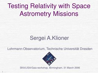 Testing Relativity with Space Astrometry Missions