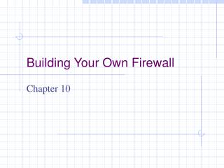 Building Your Own Firewall