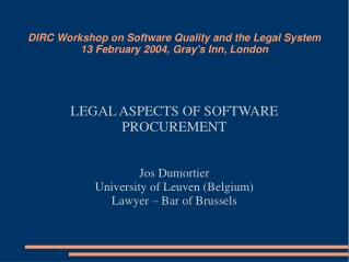 DIRC Workshop on Software Quality and the Legal System 13 February 2004, Gray's Inn, London