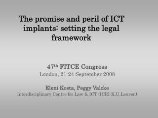 The promise and peril of ICT implants: setting the legal framework