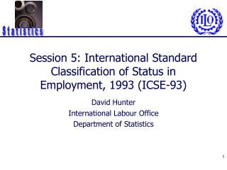 Session 5: International Standard Classification of Status in Employment, 1993 (ICSE-93)