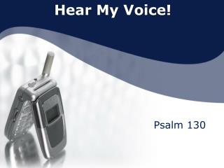 Hear My Voice!