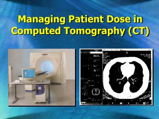 Managing Patient Dose in Computed Tomography (CT)