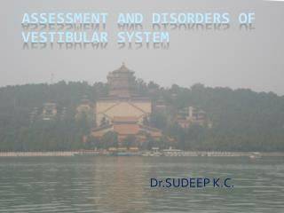 ASSESSMENT AND DISORDERS OF VESTIBULAR SYSTEM