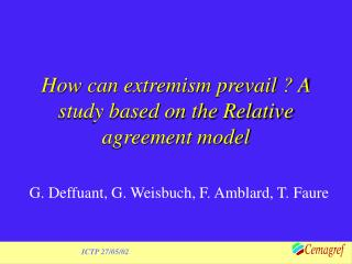 How can extremism prevail ? A study based on the Relative agreement model