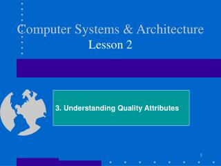 Computer Systems & Architecture Lesson 2
