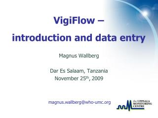 Magnus Wallberg Dar Es Salaam, Tanzania  November 25 th , 2009