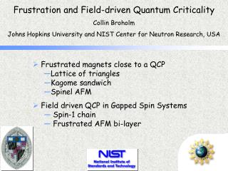 Frustration and Field-driven Quantum Criticality Collin Broholm