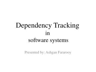 Dependency Tracking in  software systems