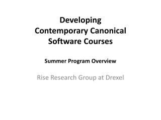 Developing  Contemporary Canonical  Software Courses Summer Program Overview