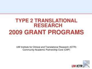 TYPE 2 TRANSLATIONAL RESEARCH 2009 GRANT PROGRAMS