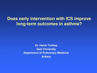 Does early intervention with ICS improve long-term outcomes in asthma?