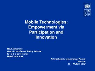 Mobile Technologies:   Empowerment via Participation and Innovation Raul Zambrano