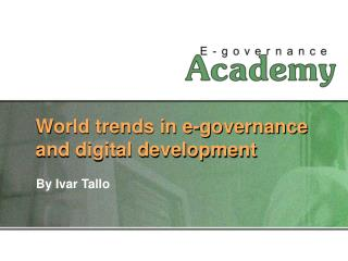 World trends in e-governance and digital development