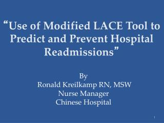 """ Use of Modified LACE Tool to Predict and Prevent Hospital Readmissions """