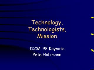 Technology,  Technologists, Mission