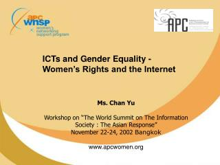 ICTs and Gender Equality - Women's Rights and the Internet Ms. Chan Yu