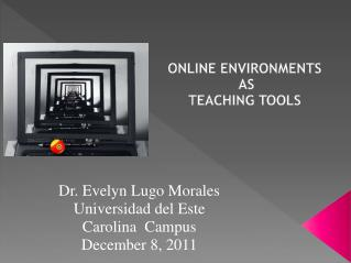 ONLINE ENVIRONMENTS  AS  TEACHING TOOLS