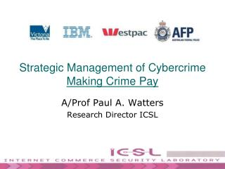 Strategic Management of Cybercrime  Making Crime Pay