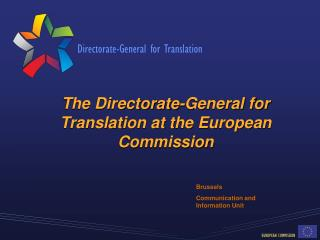 The Directorate-General for Translation at the European Commission