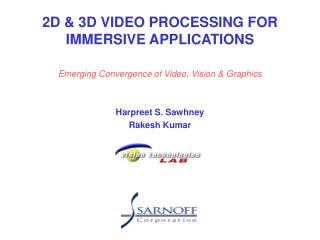 2D & 3D VIDEO PROCESSING FOR IMMERSIVE APPLICATIONS