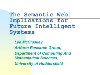 The Semantic Web: Implications for Future Intelligent Systems